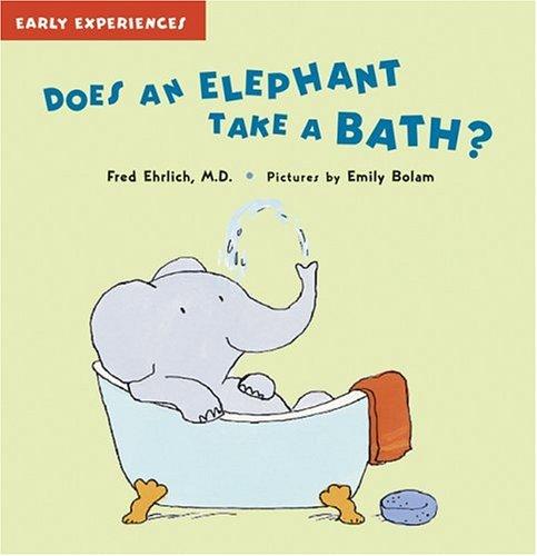 9781593541118: Does An Elephant Take a Bath? (Early Experiences)