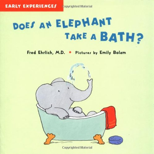 Does an Elephant Take a Bath? (Early Experiences): Ehrlich, Fred