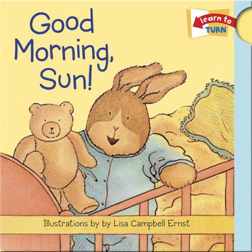 Good Morning, Sun! (Learn-To-Turn Books)