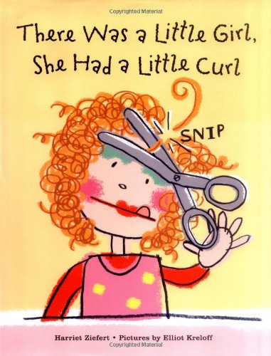 9781593541613: There Was a Little Girl, She Had a Little Curl