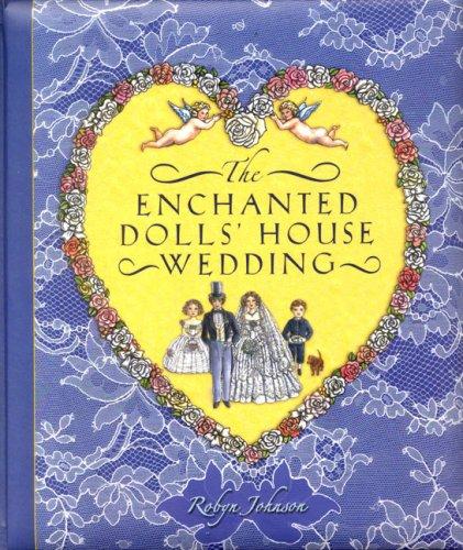 Enchanted Dolls' House Wedding (9781593541972) by Johnson, Robyn