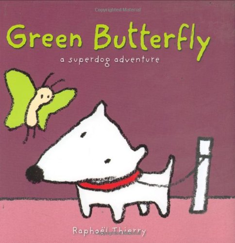 9781593541989: The Green Butterfly: A SuperDog Adventure