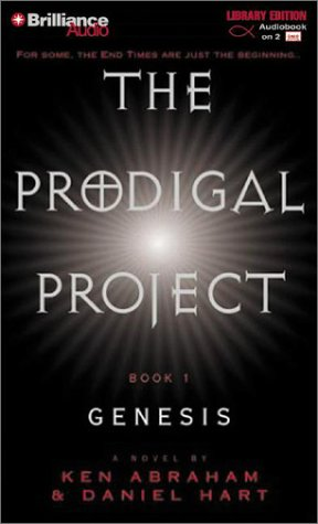 Prodigal Project, The: Genesis (The Prodigal Project) (159355009X) by Ken Abraham; Daniel Hart