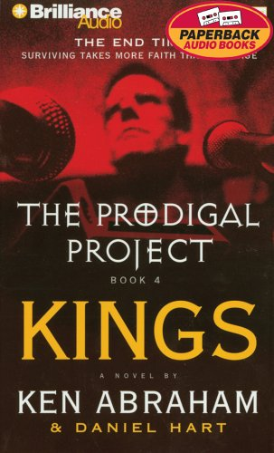 Prodigal Project, The: Kings (The Prodigal Project) (1593551371) by Ken Abraham; Daniel Hart