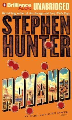 Havana: A Swagger Family Novel (Earl Swagger): Hunter, Stephen