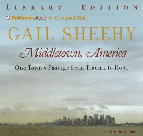 Middletown, America: One Town's Passage from Trauma to Hope (1593552270) by Sheehy, Gail