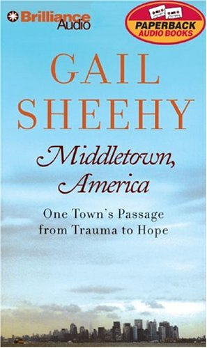 Middletown, America: One Town's Passage from Trauma to Hope (9781593552374) by Gail Sheehy