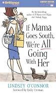 If Mama Goes South, We're All Going with Her (9781593552442) by Lindsey O'Connor