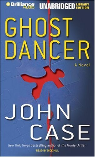 Ghost Dancer: A Novel (1593554494) by Case, John