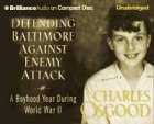 Defending Baltimore Against Enemy Attack: A Boyhood Year During WWII (1593554842) by Osgood, Charles