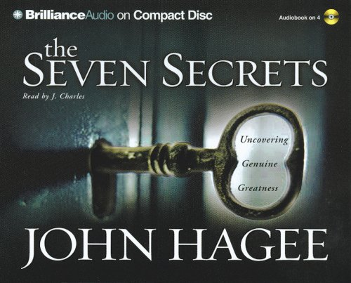 The Seven Secrets: Uncovering Genuine Greatness (Brilliance Audio on Compact Disc) (1593555520) by Hagee, John