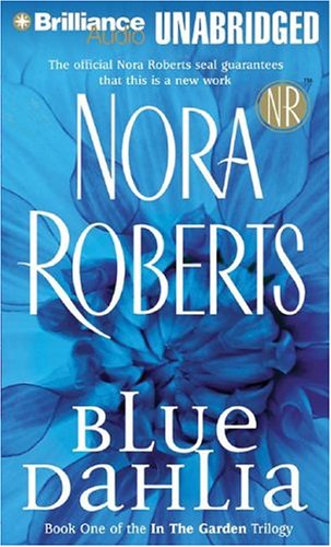 Blue Dahlia (Book One of the In the Garden Trilogy): Nora Roberts