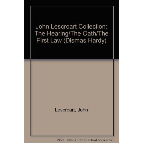 9781593556334: John Lescroart Collection: The Hearing, The Oath, and The First Law (Dismas Hardy Series)