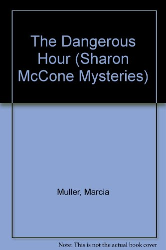 The Dangerous Hour (Library Edition): Muller, Marcia