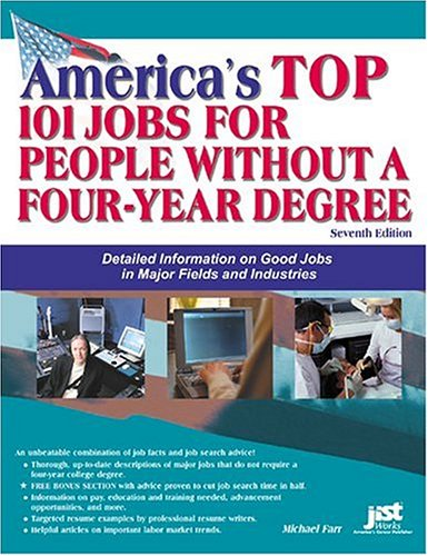 9781593570729: America's Top 101 Jobs for People Without a Four-Year Degree: Detailed Information on Good Jobs in Major Fields and Industries (Top 100 Careers Without a Four-Year Degree)