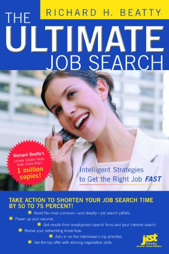 The Ultimate Job Search: Intelligent Strategies to Get the Right Job Fast (1593573243) by Richard H. Beatty