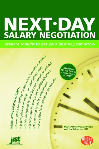 Next-Day Salary Negotiation : Prepare Tonight to Get Your Best Pay Tomorrow: Wegerbauer, Maryanne