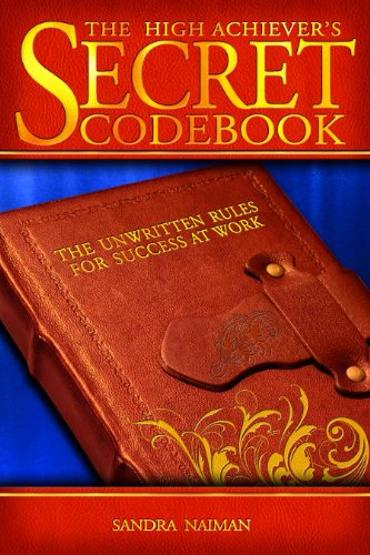 9781593576226: High Achievers Secret Codebook: The Unwritten Rules for Success at Work