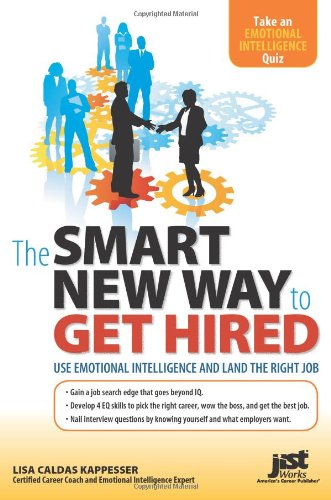 9781593576646: The Smart New Way to Get Hired: Use Emotional Intelligence and Land the Right Job