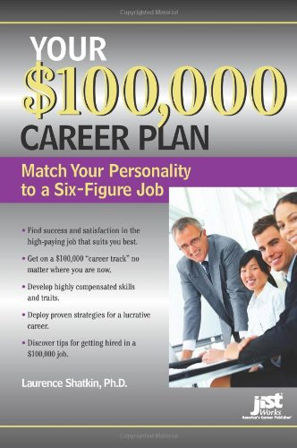9781593576684: Your $100,000 Career Plan: Match Your Personality to a Six-Figure Job