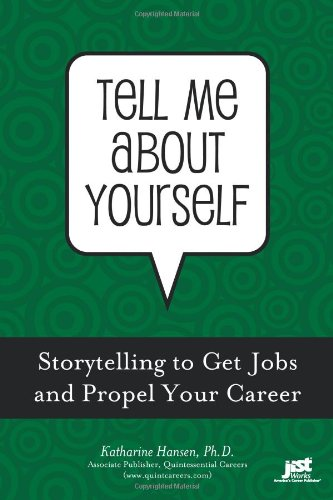 9781593576707: Tell Me about Yourself: Storytelling to Get a Job and Propel Your Career