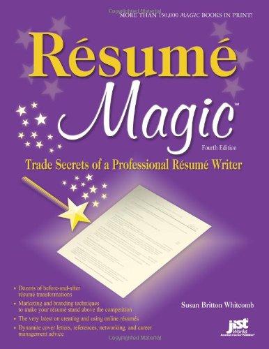 9781593577339: Resume Magic, 4th Ed: Trade Secrets of a Professional Resume Writer (Resume Magic: Trade Secrets of a Professional Resume Writer)