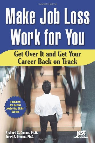 9781593577407: Make Job Loss Work for You: Get Over It and Get Your Career Back on Track