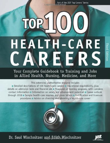 9781593578091: Top 100 Health-Care Careers: Your Complete Guidebook to Training and Jobs in Allied Health, Nursing, Medicine, and More