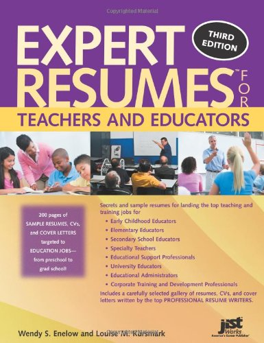 Expert Resumes for Teachers and Educators, 3rd Ed: Wendy S Enelow and Louise M Kursmark