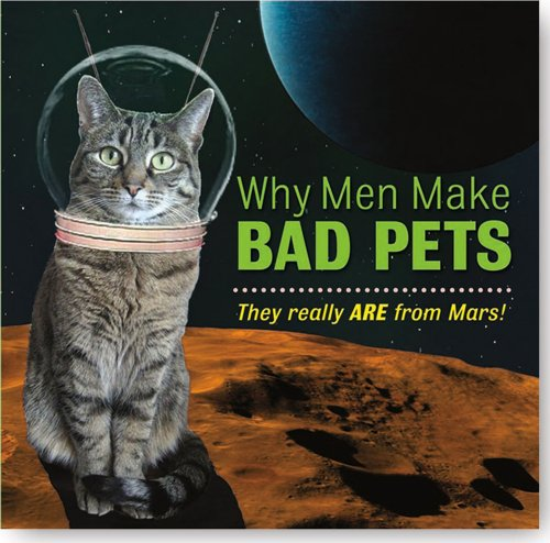 Why Men Make Bad Pets (Humor, Keepsake): Mara Conlon