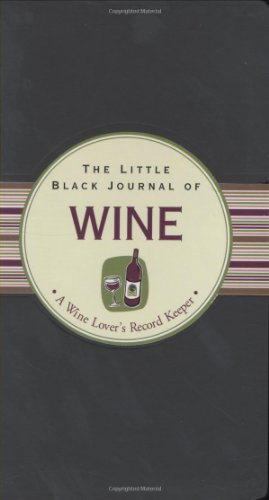 9781593593605: The Little Black Journal of Wine: A Wine Lover's Record Keeper (Little Black Books) (Little Black Journals) (Guided Journal Series)