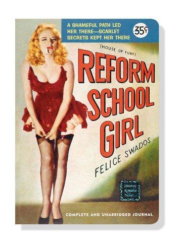 Reform School Girl Journal (Notebook, Diary) (Pulp: Felice Swados