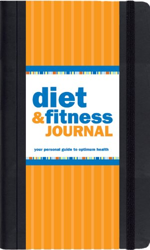 Diet & Fitness Journal: Your Personal Guide to Optimum Health 9781593596705 REVISED AND UPDATED WITH THE USDA'S LATEST GUIDELINES! Studies show those who keep a diary and record their diet and exercise progress l