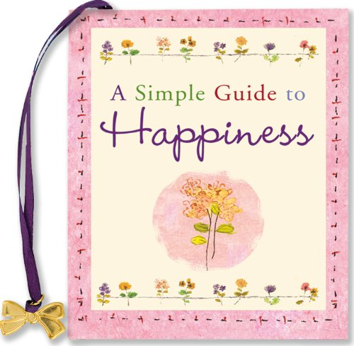9781593598365: A Simple Guide to Happiness (Mini book) (Charming Petites)