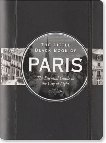 9781593598501: The Little Black Book of Paris (Travel Guide) (Little Black Books)