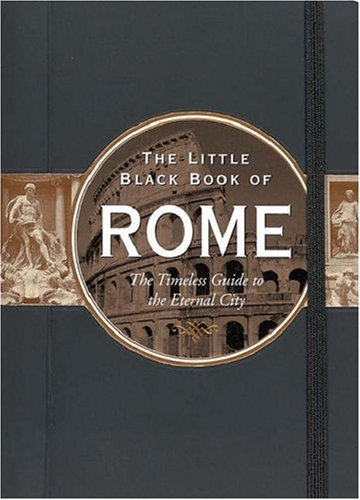 9781593598594: Little Black Book of Rome: The Timeless Guide to the Eternal City (Little Black Book Series)