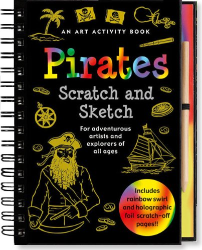 9781593598716: Pirates Scratch and Sketch: An Art Activity Book for Adventurous Artists and Explorers of All Ages (Scratch & Sketch)