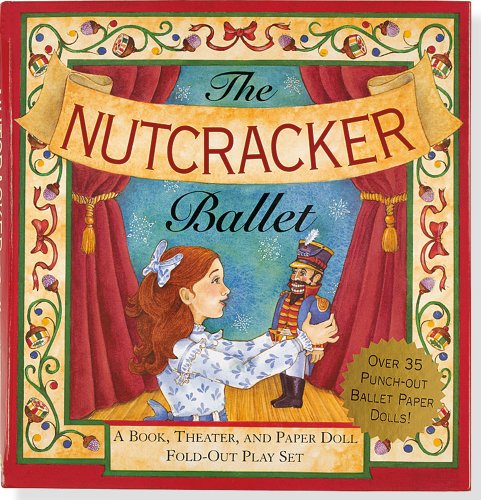 9781593598853: The Nutcracker Ballet: A Book, Theater, and Paper Doll Fold-out Play Set (Foldout Play Set) (Christmas, Activity Book)