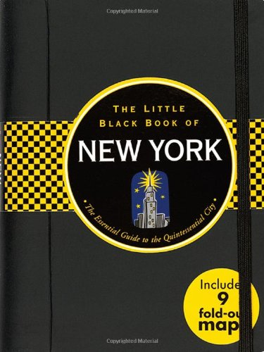 9781593598907: The Little Black Book of New York: The Essential Guide to the Quintessential City (Travel Guide) (Little Black Book Series)