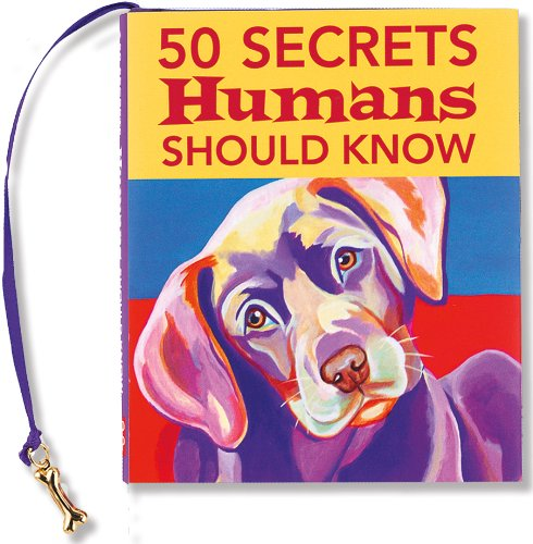 9781593598952: 50 Secrets Humans Should Know (Mini Book) (Charming Petite) (Dog Gift Book)