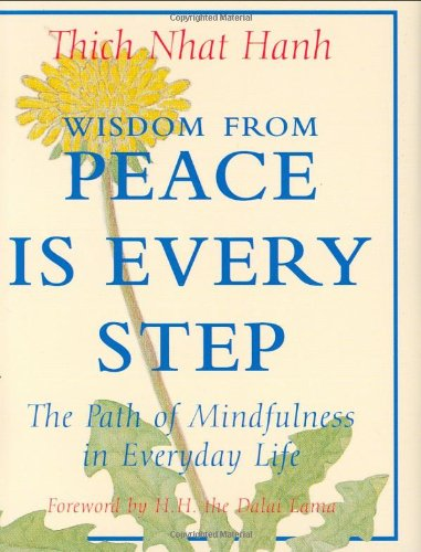 Wisdom from Peace Is Every Step: The Path of Mindfulness in Everyday Life (Charming Petites): Hanh,...