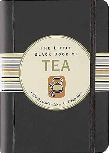 9781593599355: The Little Black Book of Tea: The Essential Guide to All Things Tea (Little Black Book Series)