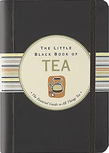 9781593599355: The Little Black Book of Tea (Little Black Books) (Little Black Book Series)