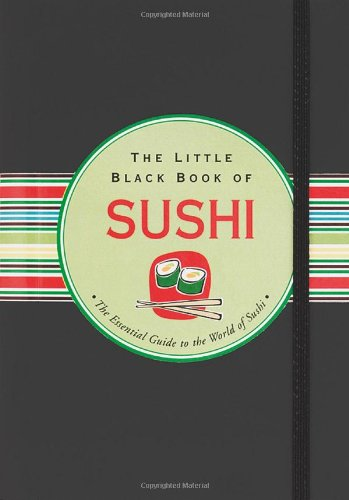 9781593599614: The Little Black Book Of Sushi: The Essential Guide to the World of Sushi (Little Black Books)