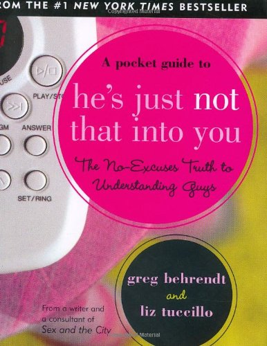 Pocket Guide to He's Just Not That into You (Mini Book) (Charming Petites) (1593599900) by Greg Behrendt; Liz Tuccillo