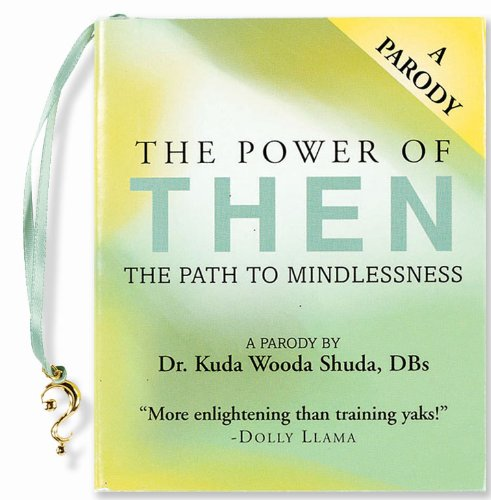 Power of Then: The Path to Mindlessness (Mini Book) (Charming Petites)