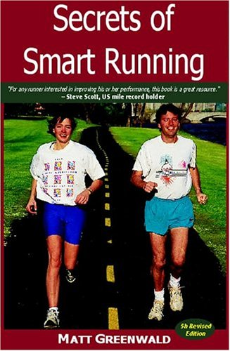 Secrets of Smart Running, 4th Ed.: Matt Greenwald