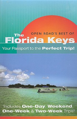"""9781593601041: Open Road'S Best Of The Florida Keys & Everglades: Your Passport to the Perfect Trip!"""" and """"Includes One-Day, Weekend, One-Week & Two-Week Trips (Open Road Travel Guides)"""