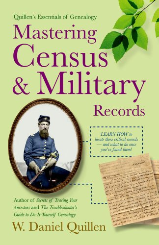 9781593601720: Mastering Census & Military Records 2E (Quillen's Essentials of Genealogy)