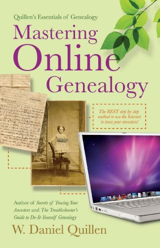 Mastering Online Genealogy (Quillen's Essentials of Genealogy)